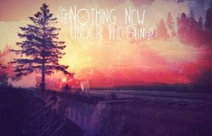 Click on this photo to visit the Nothing New Under the Sun Fundit page